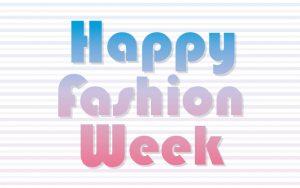 Happy Fashion week